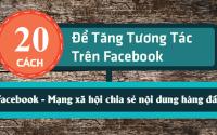20 cách Tăng Tương Tác Trên Facebook mới nhất 2019